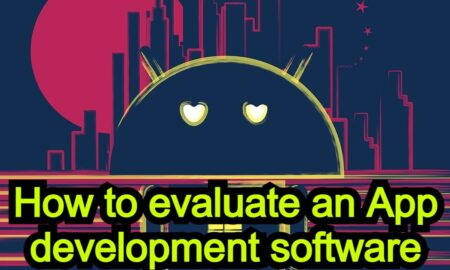 How to evaluate an App development software