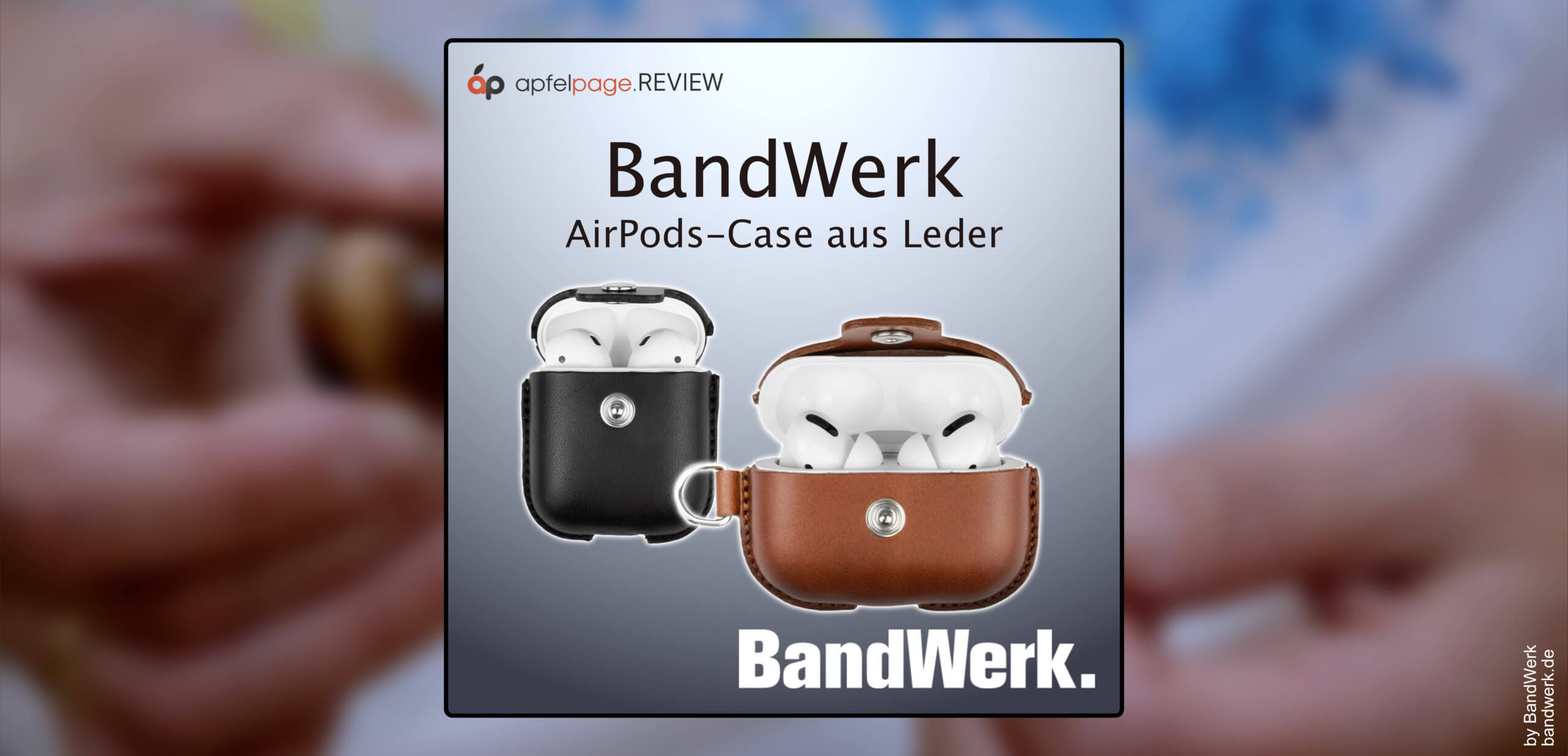 BandWerk AirPods Case in the test: Chic leather pouch for the Apple-In-Ears